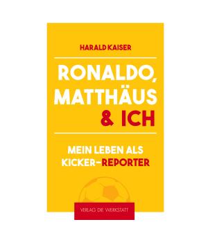 harald-kaiser-ronaldo,-matthaeus-und-ich-buch-buch-kicker-produkte-73070434.png